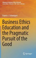 business-ethics-education-and-the-pragmatic-pursuit-of-the-good-2016