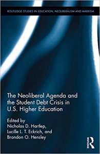 """The Neoliberal Agenda and the Student Debt Crisis in U.S. Higher Education"""